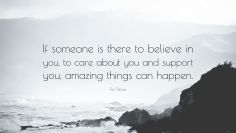 3817620-Tim-Tebow-Quote-If-someone-is-there-to-believe-in-you-to-care