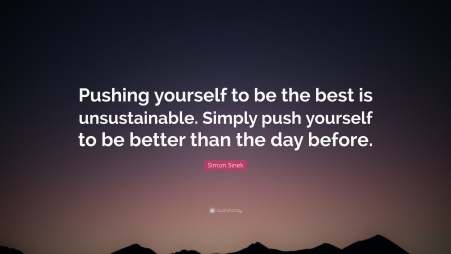 4300945-Simon-Sinek-Quote-Pushing-yourself-to-be-the-best-is-unsustainable