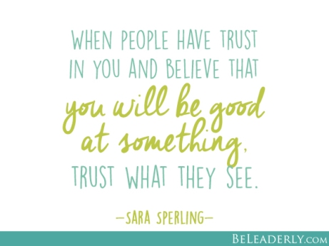 When-people-have-trust-in-you-and-believe-that-you-will-be-good