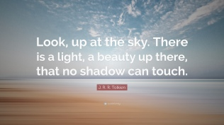 2232841-J-R-R-Tolkien-Quote-Look-up-at-the-sky-There-is-a-light-a-beauty