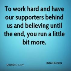 rafael-benitez-quote-to-work-hard-and-have-our-supporters-behind-us-an