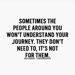 success-quote-sometime-the-people-around-you-wont-understand-your-journey-they-dont