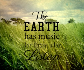 the-earth-has-music-for-those-who-listen