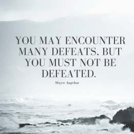 You-may-encounter-many-defeats-but-you-must-not-be-defeated