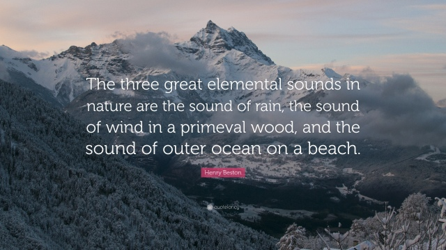 48693-Henry-Beston-Quote-The-three-great-elemental-sounds-in-nature-are